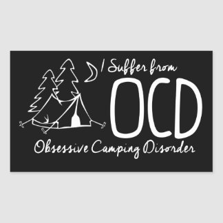 I Suffer From OCD - Obsessive Camping Disorder Rectangular Sticker