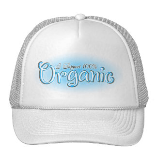 I support 100% organic Blue Trucker Hat