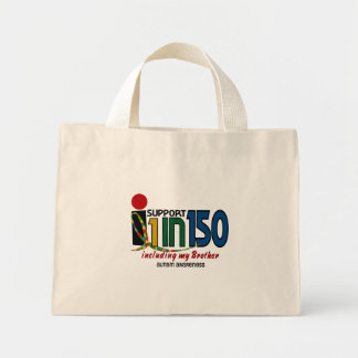 I Support 1 In 150 & My Brother AUTISM AWARENESS Mini Tote Bag