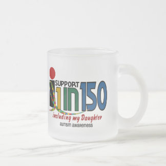 I Support 1 In 150 & My Daughter AUTISM AWARENESS Frosted Glass Coffee Mug