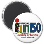 I Support 1 In 150 & My Daughter AUTISM AWARENESS Fridge Magnets