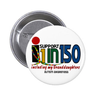 I Support 1 In 150 & My Granddaughters AUTISM Pins
