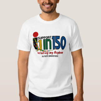 I Support 1 In 150 & My Nephew AUTISM AWARENESS T-Shirt