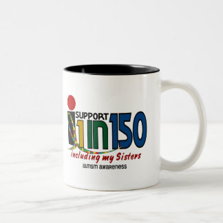 I Support 1 In 150 & My Sisters AUTISM AWARENESS Coffee Mugs