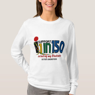 I Support 1 In 150 & My Students AUTISM AWARENESS T-Shirt