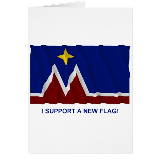I Support a New Flag for Montana Greeting Card