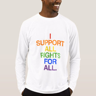 I SUPPORT ALL RIGHTS FOR ALL -.png Shirts