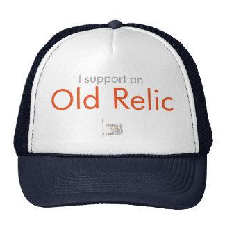 'I support an Old Relic' Hat