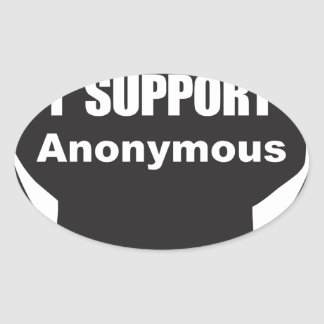 I support Anonymous Oval Sticker