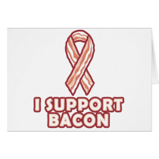 I Support Bacon Card