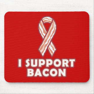 I Support Bacon Mouse Pad