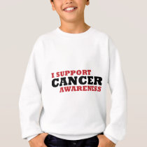 I Support Cancer Awareness Sweatshirt