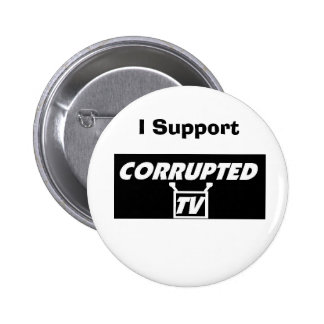I Support Corrupted TV Button