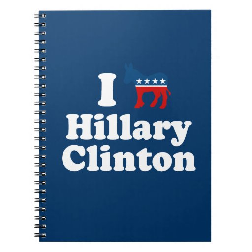 I SUPPORT DEMOCRAT HILLARY CLINTON NOTEBOOKS