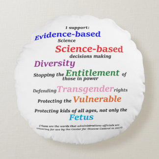 I support diversity and evidence based science round pillow