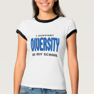 I Support Diversity in My School T-Shirt