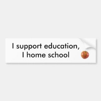 I support education,I home school Car Bumper Sticker