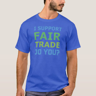 I Support Fair Trade - Do You? Basic Dark T-shirt