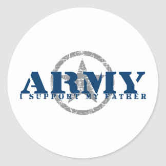 I Support Father - ARMY Round Stickers