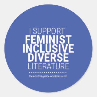 """I Support Feminist/Diverse/Inclusive Literature"" Classic Round Sticker"