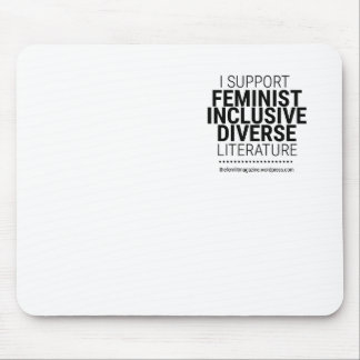 I Support Feminist Diverse Inclusive Literature Mouse Pad
