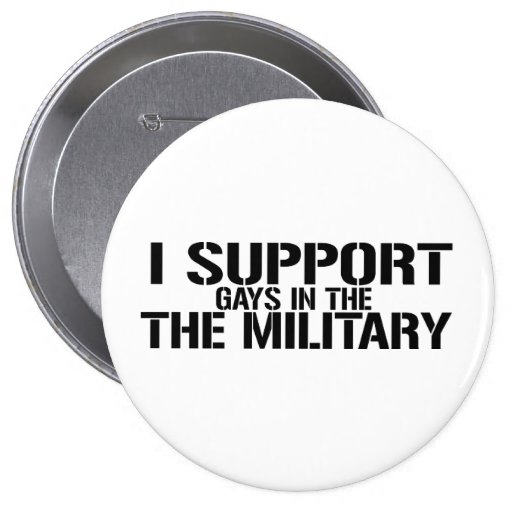I SUPPORT GAYS IN THE MILITARY PINS