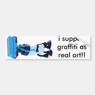 i support graffiti as real art bumper stickers