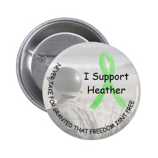 I Support Heather, Freedom Isn't Free Button