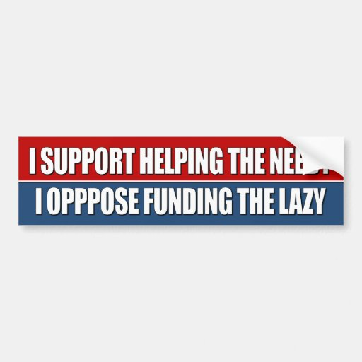 I support helping the needy bumper stickers
