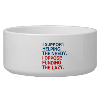 I SUPPORT HELPING THE NEEDY.png Dog Water Bowls