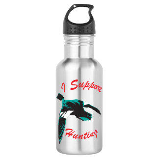 I support hunting. stainless steel water bottle