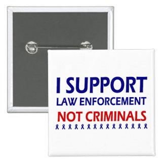 I support law enforcement not criminals 2 inch square button