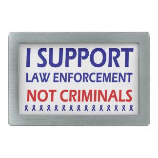 I support law enforcement not criminals belt buckle