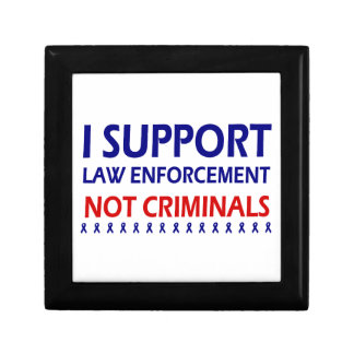 I support law enforcement not criminals keepsake box