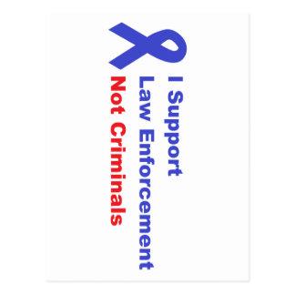 I support law enforcement not criminals postcard