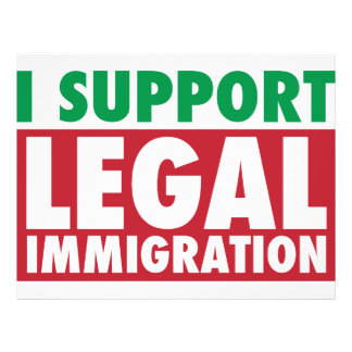 """I Support Legal Immigration 8.5"""" X 11"""" Flyer"""