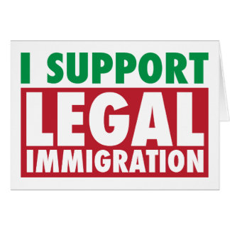 I Support Legal Immigration Greeting Card