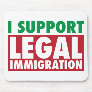 I Support Legal Immigration Mousepads