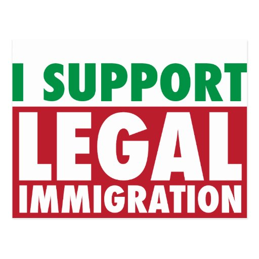 I Support Legal Immigration Post Card