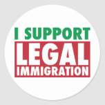 I Support Legal Immigration Round Sticker