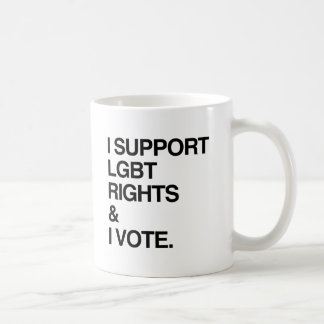 I SUPPORT LGBT RIGHTS AND I VOTE CLASSIC WHITE COFFEE MUG