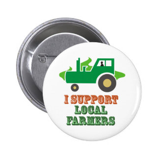 I Support Local Farmers Buttons