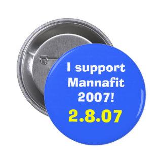 I support Mannafit 2007!, 2.8.07 Pinback Button