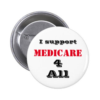I Support Medicare 4 All Button