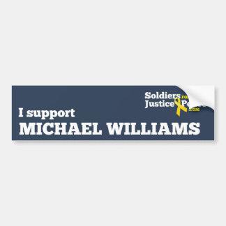 I support Michael Williams bumper sticker