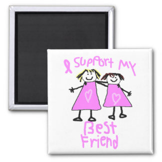 i support my best friend breast cancer magnet