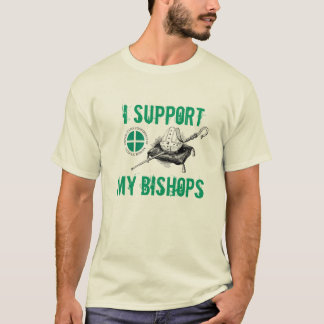 I Support My Bishops T-Shirt