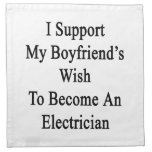 I Support My Boyfriend's Wish To Become An Electri Cloth Napkins