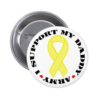 I Support My Daddy - Army Pinback Button