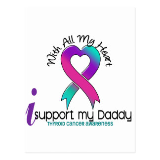 I Support My Daddy Thyroid Cancer Postcard